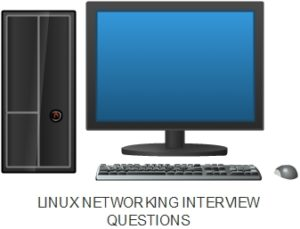 LINUX NETWORKING INTERVIEW QUESTIONS