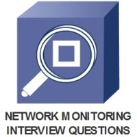 NETWORK MONITORING INTERVIEW QUESTIONS